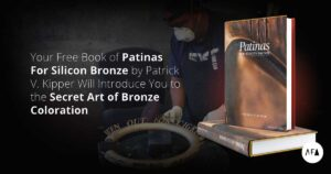 Free Book Offer from American Fine Arts Patinas For Silicon Bronze by Patrick V. Kipper