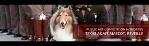Public Art Competition Honoring Texas A&M University's Mascot, Reveille